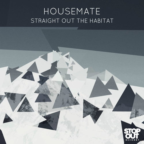 Straight Out The Habitat by Housemate