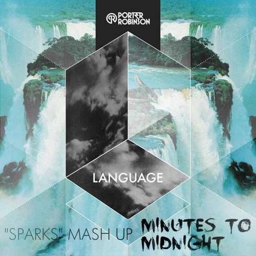 Porter Robinson vs. Matthew Koma - Language of Sparks (Minutes To Midnight Mash Up)