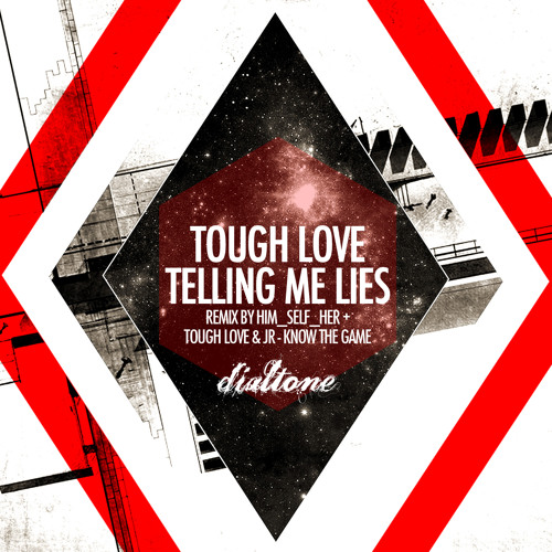 Tough Love - You've Been Cheating