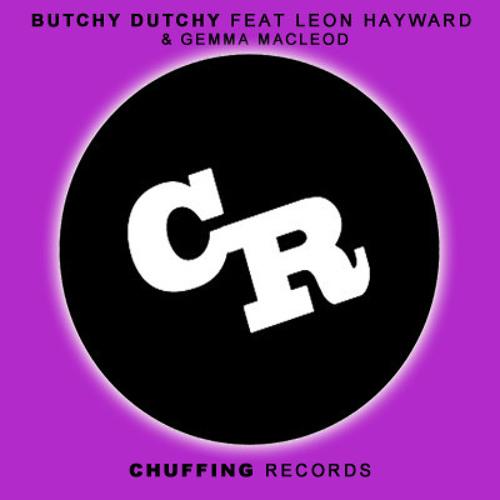Butchy Dutchy Ft Leon Hayward & Gemma Macleod - Makes You feel
