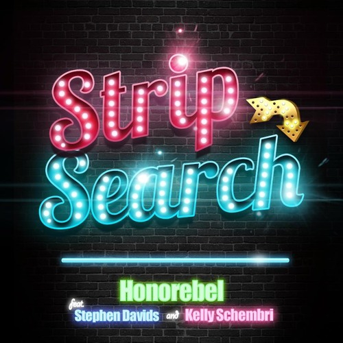 Honorebel Feat. Stephen Davis & Kelly Schembri - Strip Search (Kid Vibes Official Club Mix)