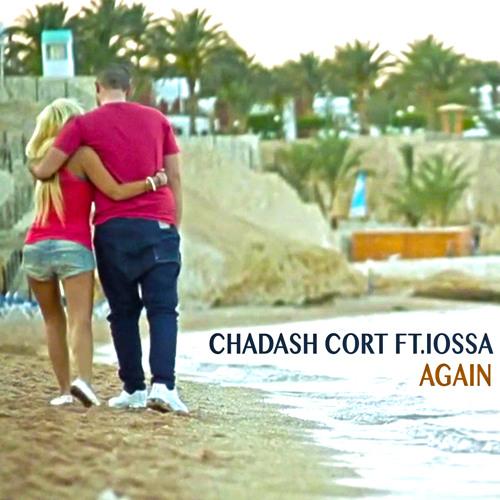 Chadash Cort Ft.Iossa - Again (Original Mix)
