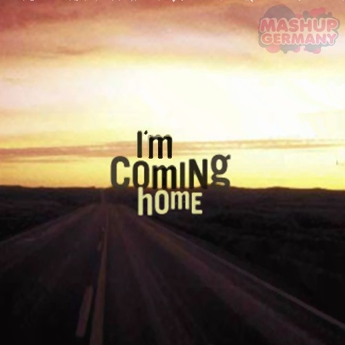 Mashup-Germany - I'm coming home