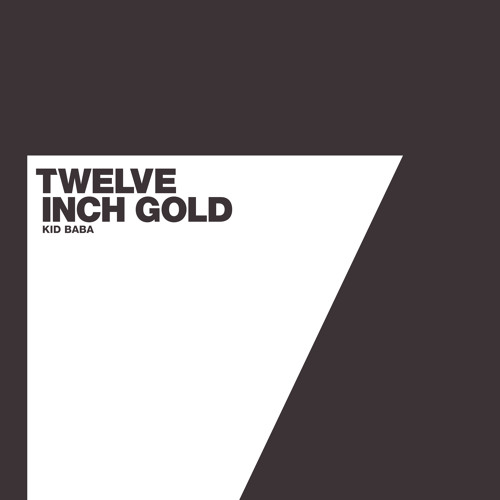 Kid Baba - Twelve Inch Gold (unsigned)