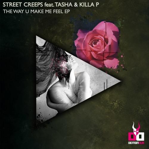 Street Creeps - The Way U Make Me Feel feat. Tasha and Killa P (Schroff Vocal Trap Remix)
