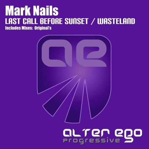 Mark Nails - Last Call Before Sunset (Original Mix) [Alter Ego Progressive]