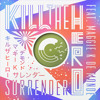 Kill The Hero ft M K de Monde 'Surrender (Mannequine remix)' (FREE DOWNLOAD)