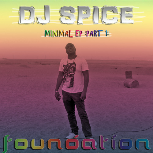 DJ SPICE - MINIMAL - out NOW on Foundation Music via Itunes