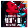 Mickey Singh - Birthday Cake Remix Feat. Amar Sandhu