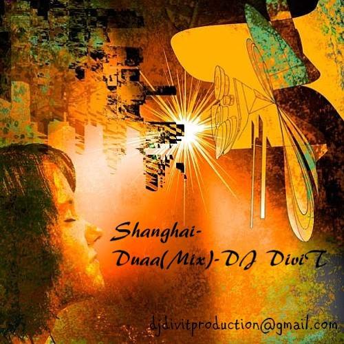 Shanghai-Duaa(Mix)-DJ DiviT & DJ SMILEE -DEMO