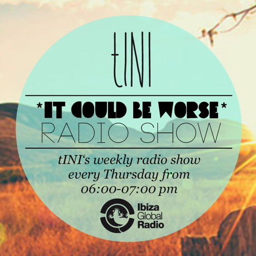 tINI - it could be worse - live radioshow #13 - 04|10|12 - byebye - edition