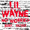 Lil Wayne - No Worries feat Detail (Dirty)