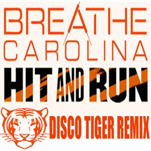 Breathe Carolina-Hit And Run (Disco Tiger Remix) [Free Download!]