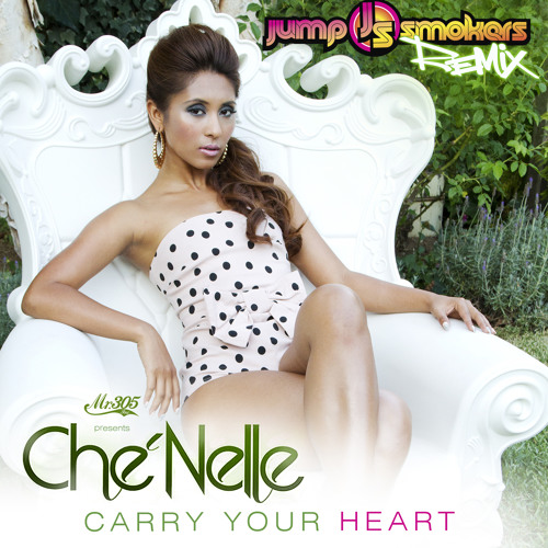 Che'nelle - Carry Your Heart - Jump Smokers Remix