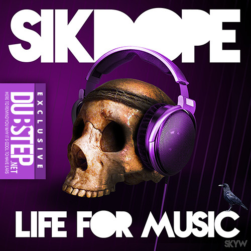 Music For Life by Sikdope - Dubstep.NET Exclusive