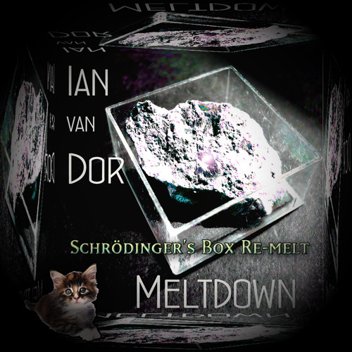 Meltdown (Schrödinger's Box Re-melt)