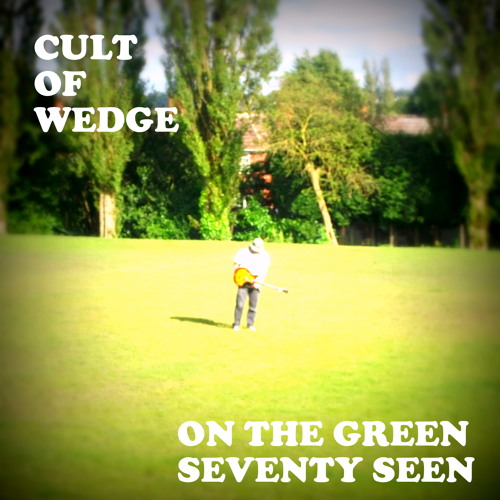 ON THE GREEN SEVENTY SEEN