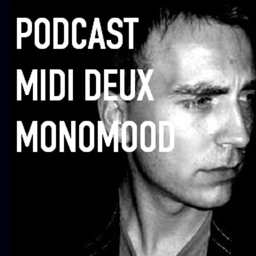 Monomood - Midi Deux Podcast