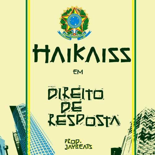 Haikaiss - Direito de Resposta (Prod. Jaybeats)