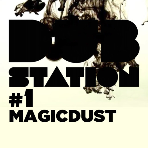 DUB Station podcast #1 - MagicDust
