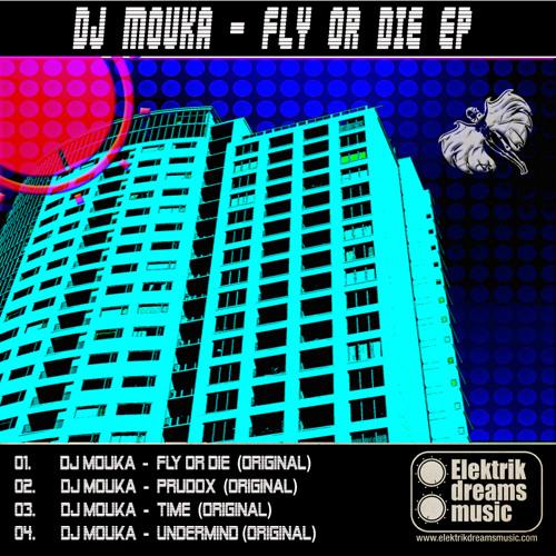 Dj Mouka - Fly or Die EP [Out Now on Junodownload!!!] www.elektrikdreamsmusic.com