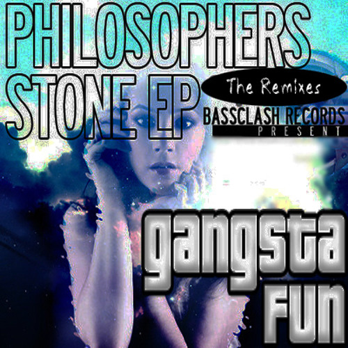 Philosophers Stone by Gangsta Fun (Trickster Remix)