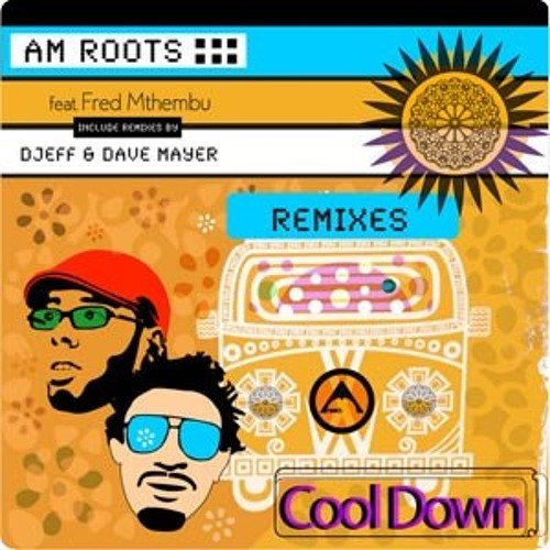 Am Roots Feat. Fred Mthembu - Cool Down (Djeff's Mental Remix)