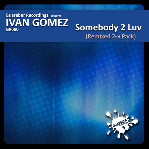 Ivan Gomez - Somebody 2 Luv (Chris Daniel & Dj Suri Remix)