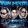 B-LO & AKA37 Feat. DJ BabyFace - Ven Mata (Prod. by Clima & MLyrics)DEMBOW 2016
