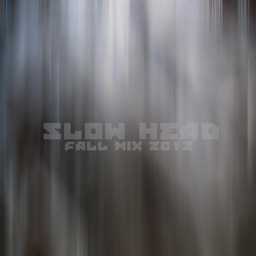 Slow Head - Fall Mix 2012