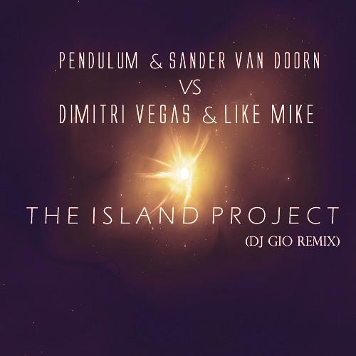 Pendulum & Sander Van Doorn vs Dimitri Vegas & Like Mike - The Island Project (DJ Gio Bootleg)
