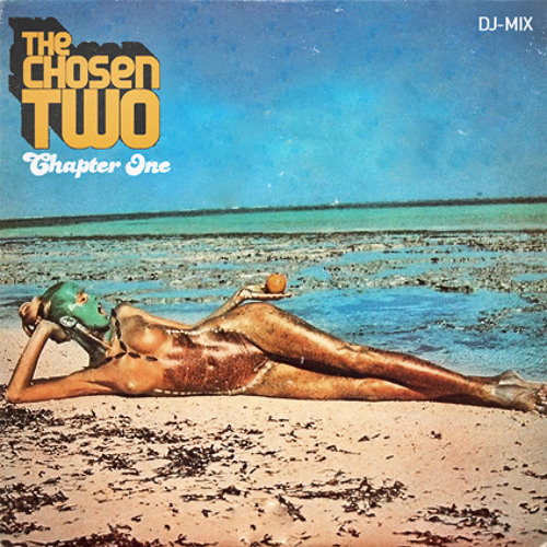 The Chosen Two - Chapter One (DJ-Mix) 10-2012