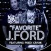 """""""FAVORITE"""" JFORD FEAT PEEDI CRAKK"""