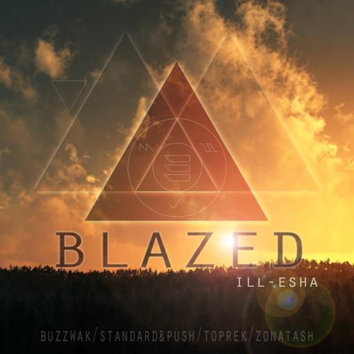 Ill-Esha - Blazed (Standard&Push Remix)