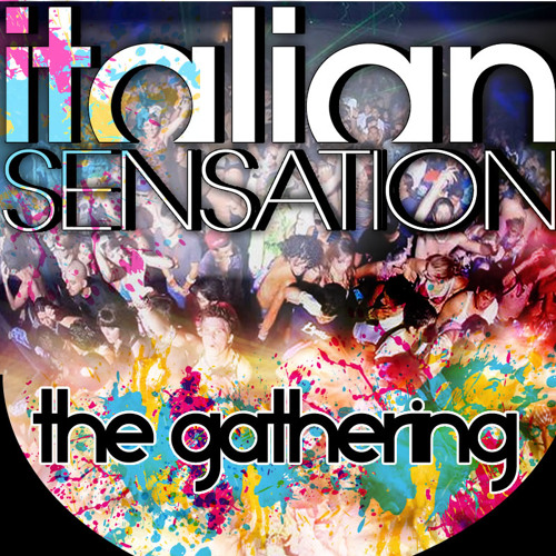DJ Italian SenSation - The Gathering (Radio Edit) EXTENDED MIX NOW AVAILABLE ON BEATPORT AND I-TUNES