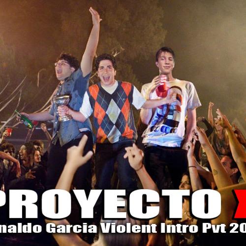Project X - Pursuit Of Happiness- Ronaldo Garcia Violent Intro Pvt 2012 DEMO DEMO!!