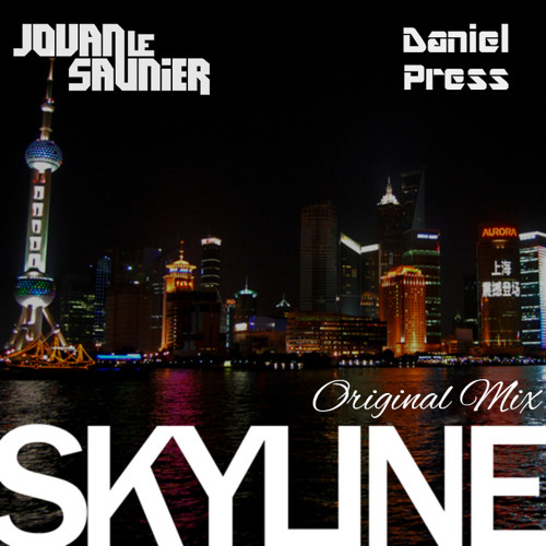 Daniel Press , Jovan Le Saunier - Skyline (Original Mix) Preview!