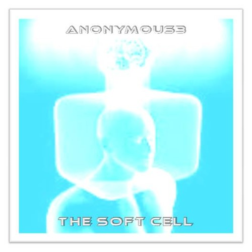 Anonymous3 ~ The Soft Cell