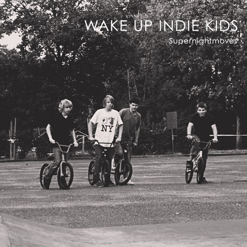 Wake up Indie Kids