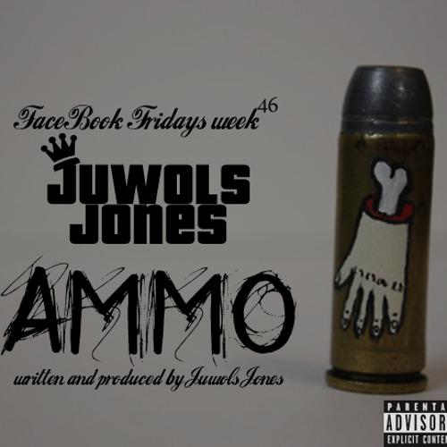 Juwols Jones - AMMO (produced by Juwols Jones)