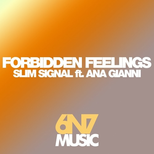 Slim Signal Ft. Ana Gianni - Forbidden Feelings (Miki Hernandez Remix)
