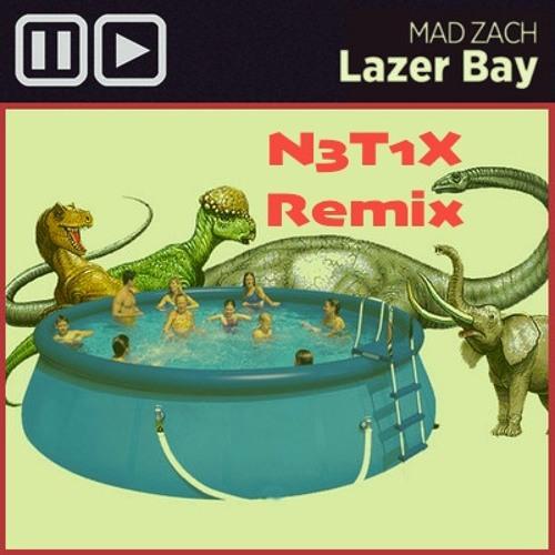 Mad Zach - Lazer Bay (N3t1x Remix)