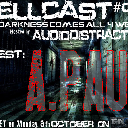 Hellcast #005 with Guest A.Paul and AudioDistraction on 08.10.12 at FNOOB