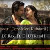Mukhtasar [Teri Meri Kahaani] Remix By Deejay Rax Ft. DJ UTKarsH