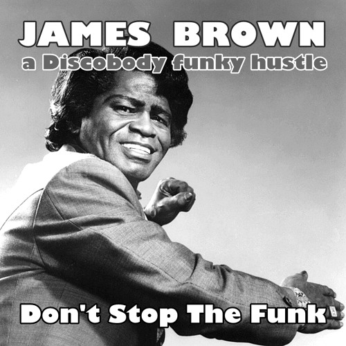 Don't Stop The Funk (a Discobody funky hustle)