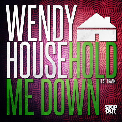 Hold Me Down by WendyHouse ft. FRANKi