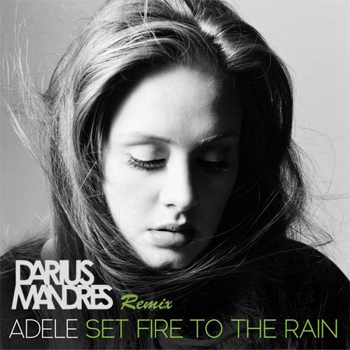 Adele - Set Fire To The Rain (Darius M Remix)