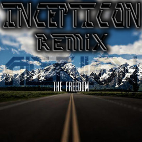 Alerion - The Freedom(INCEPTICON Remix)