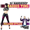 Download DJ Hard2Def ft. Million Stylez - Baddis Ting(Miss Fatty Part Few) Club Version Mp3