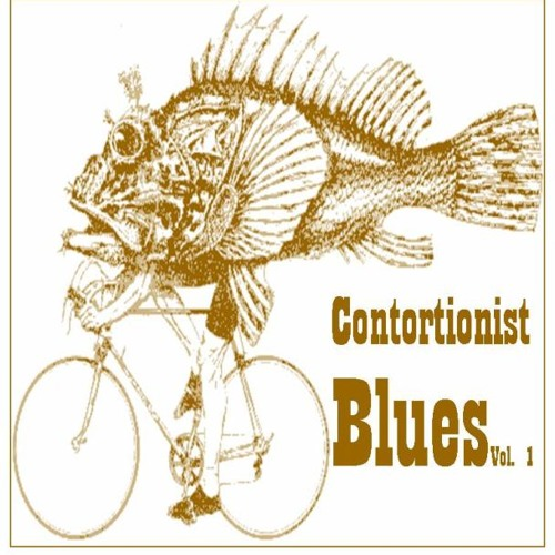 Contortionist Blues Vol. 1